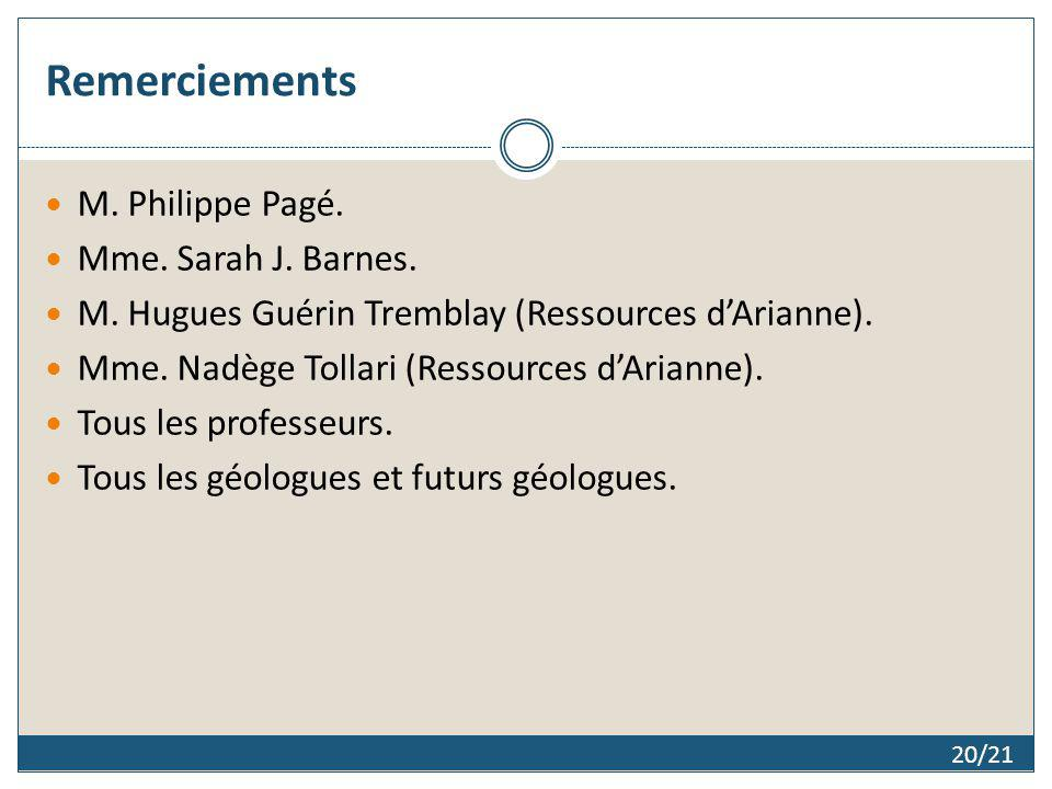 Remerciements M. Philippe Pagé. Mme. Sarah J. Barnes.