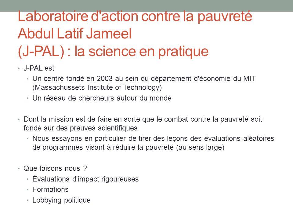 Laboratoire d action contre la pauvreté Abdul Latif Jameel (J-PAL) : la science en pratique