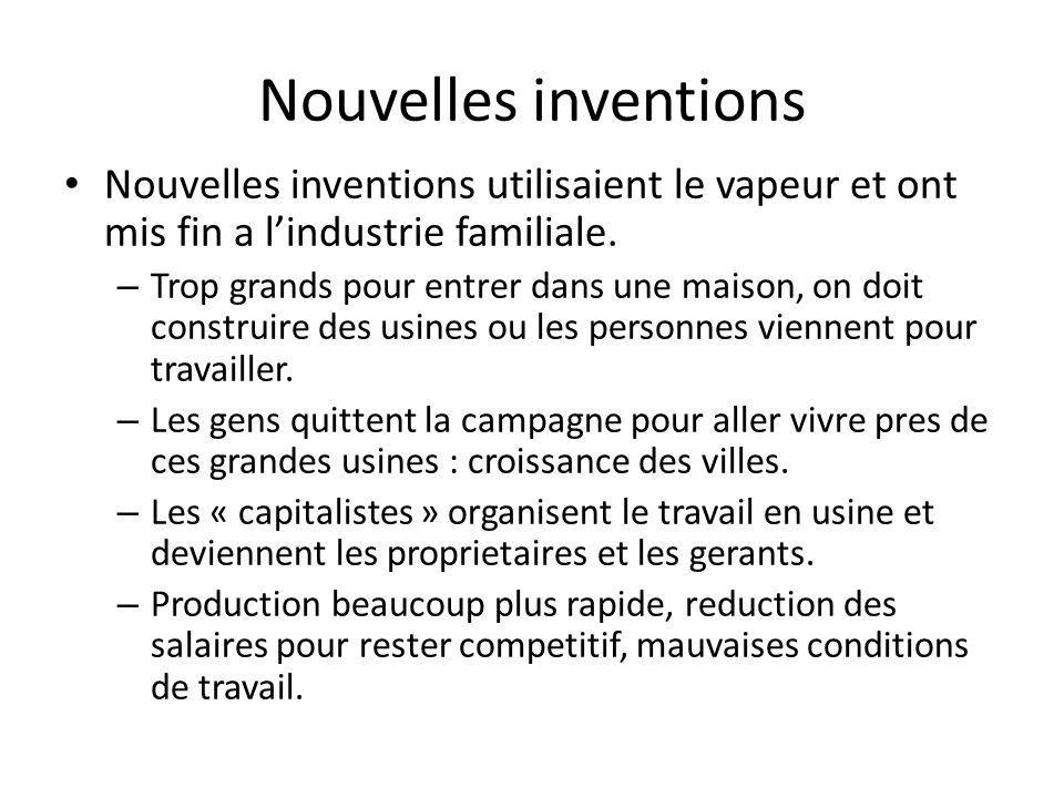 Nouvelles inventions Nouvelles inventions utilisaient le vapeur et ont mis fin a l'industrie familiale.