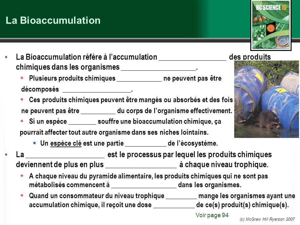 La Bioaccumulation La Bioaccumulation réfère à l'accumulation __________________ des produits chimiques dans les organismes ____________________.
