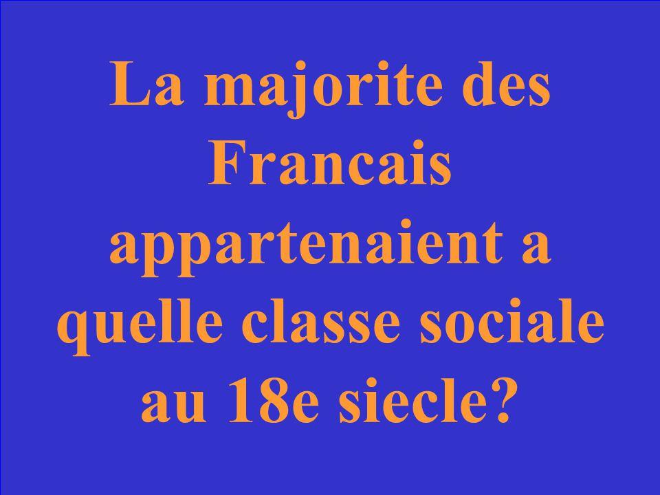 La majorite des Francais appartenaient a quelle classe sociale au 18e siecle