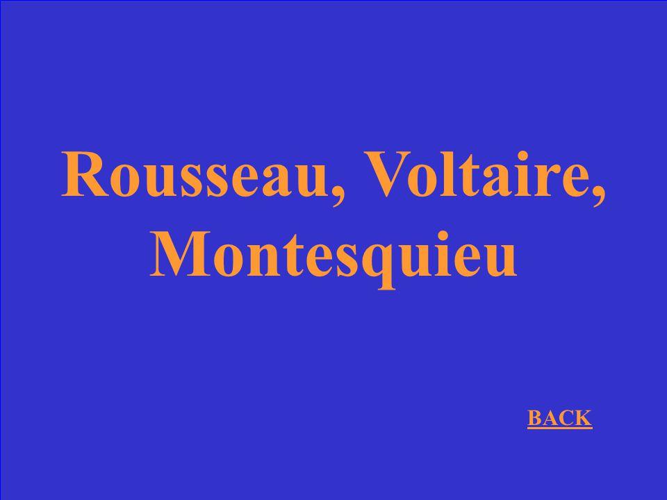Rousseau, Voltaire, Montesquieu