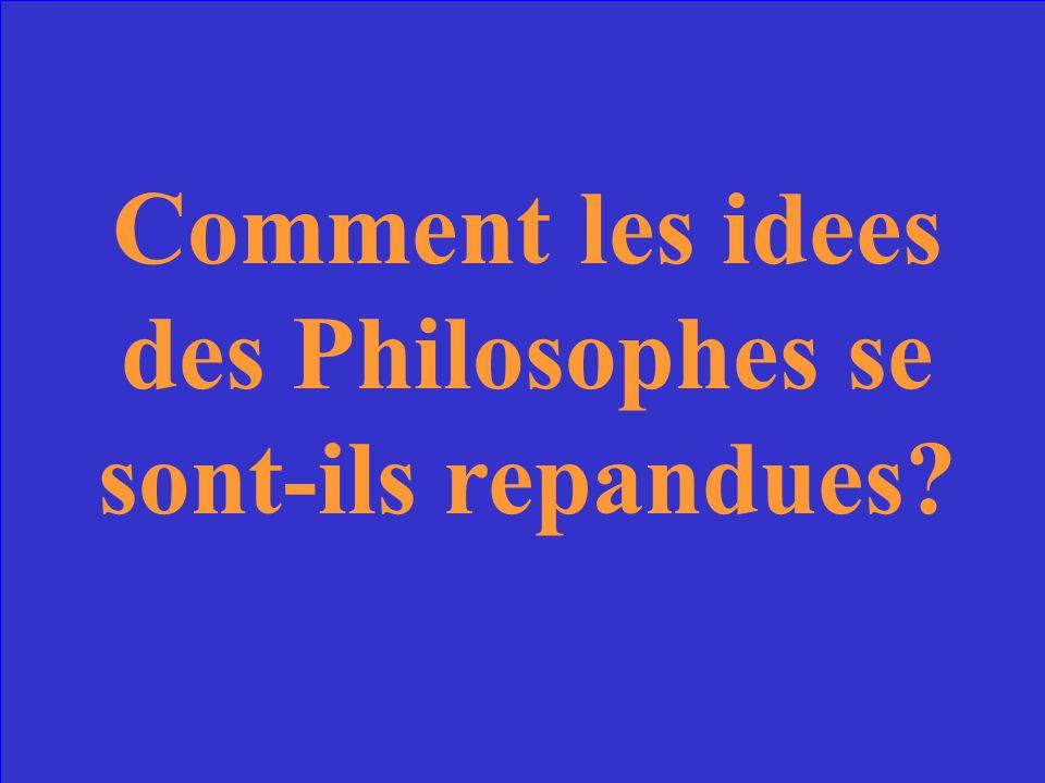 Comment les idees des Philosophes se sont-ils repandues