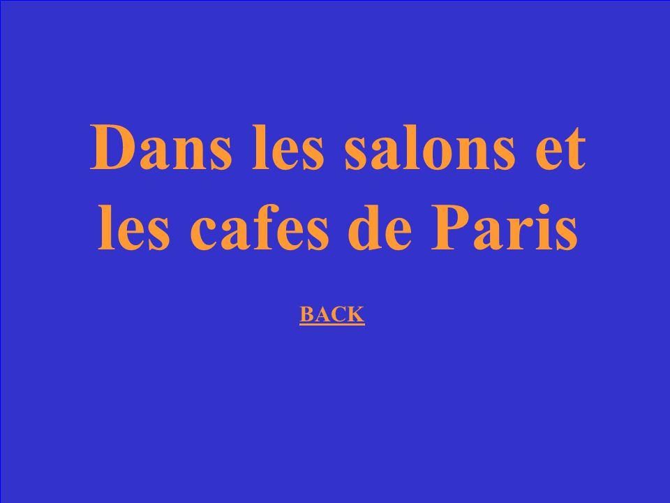 Dans les salons et les cafes de Paris