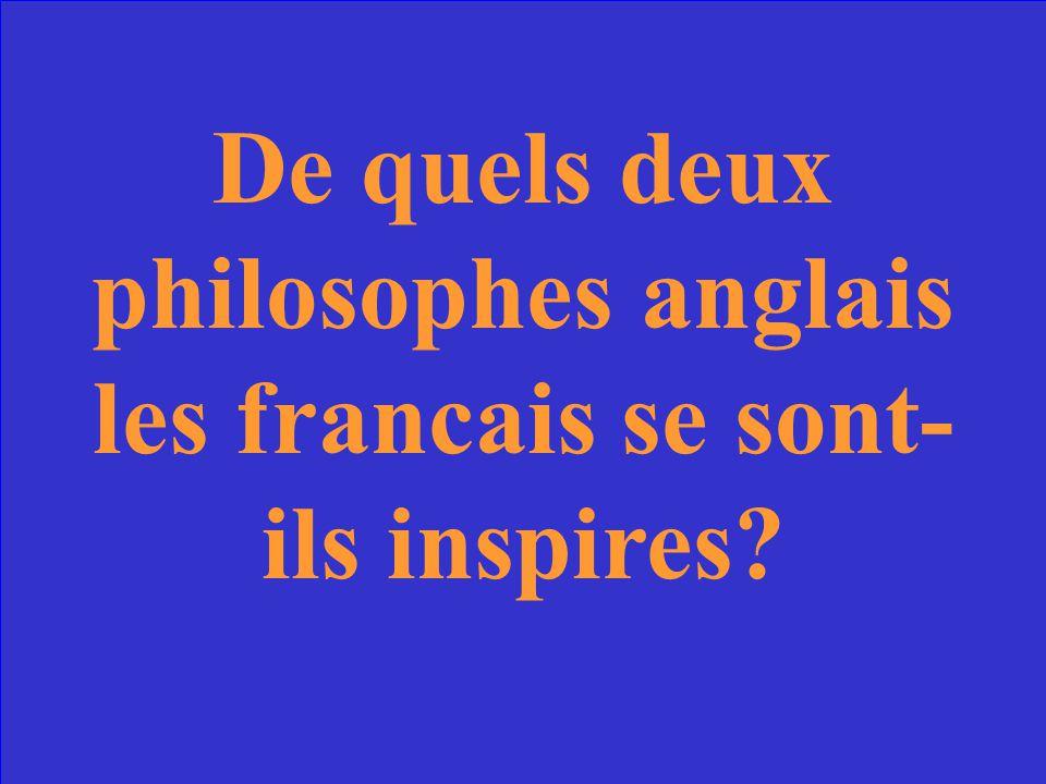 De quels deux philosophes anglais les francais se sont-ils inspires
