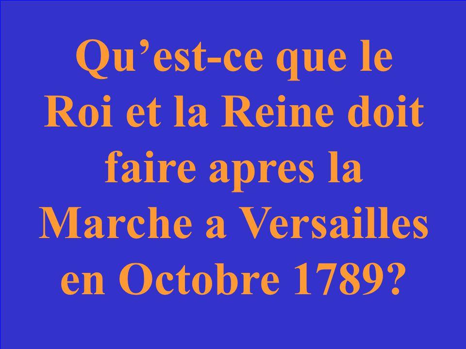Qu'est-ce que le Roi et la Reine doit faire apres la Marche a Versailles en Octobre 1789