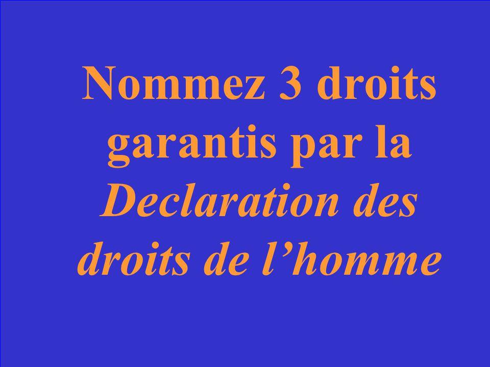 Nommez 3 droits garantis par la Declaration des droits de l'homme