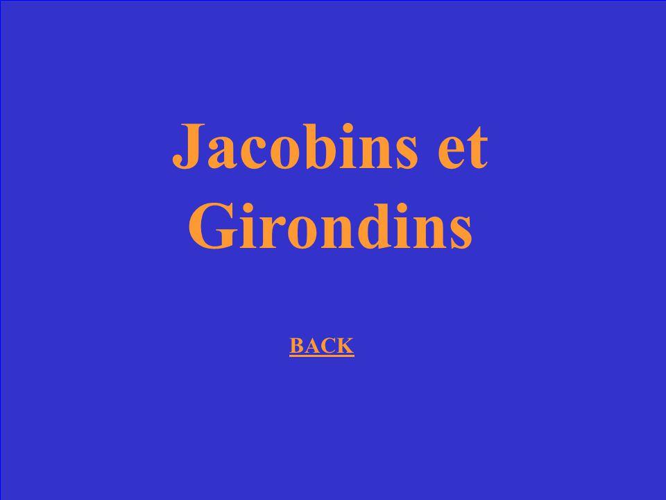 Jacobins et Girondins BACK