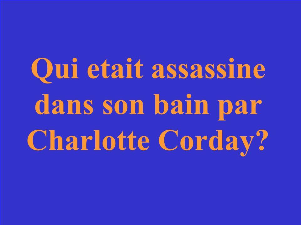 Qui etait assassine dans son bain par Charlotte Corday