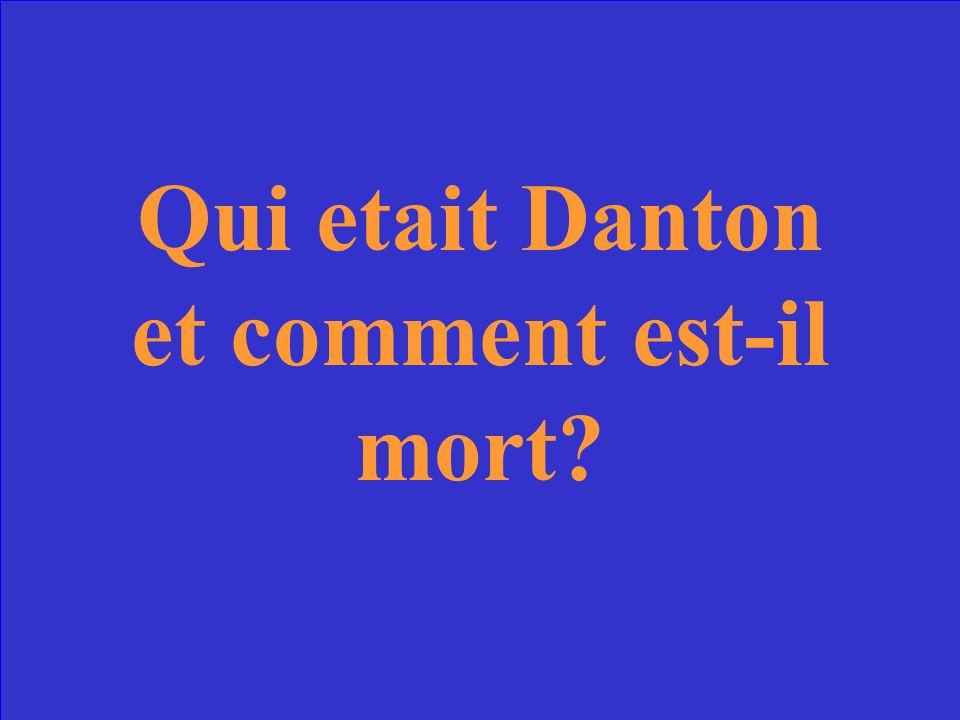 Qui etait Danton et comment est-il mort