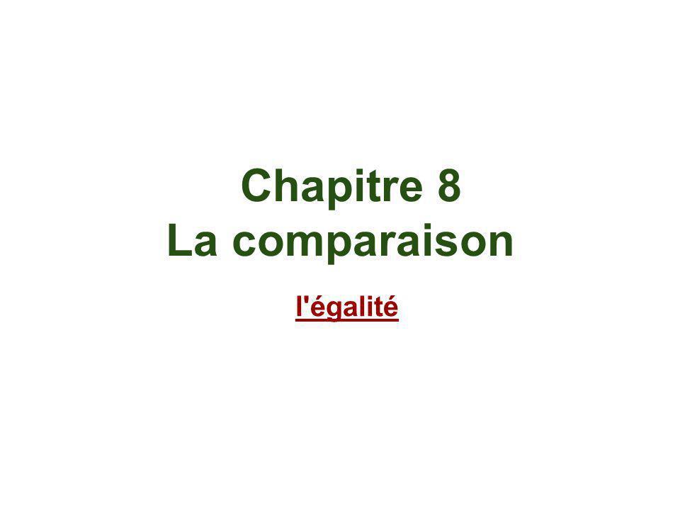 Chapitre 8 La comparaison