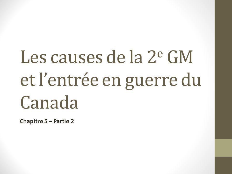 Les causes de la 2e GM et l'entrée en guerre du Canada