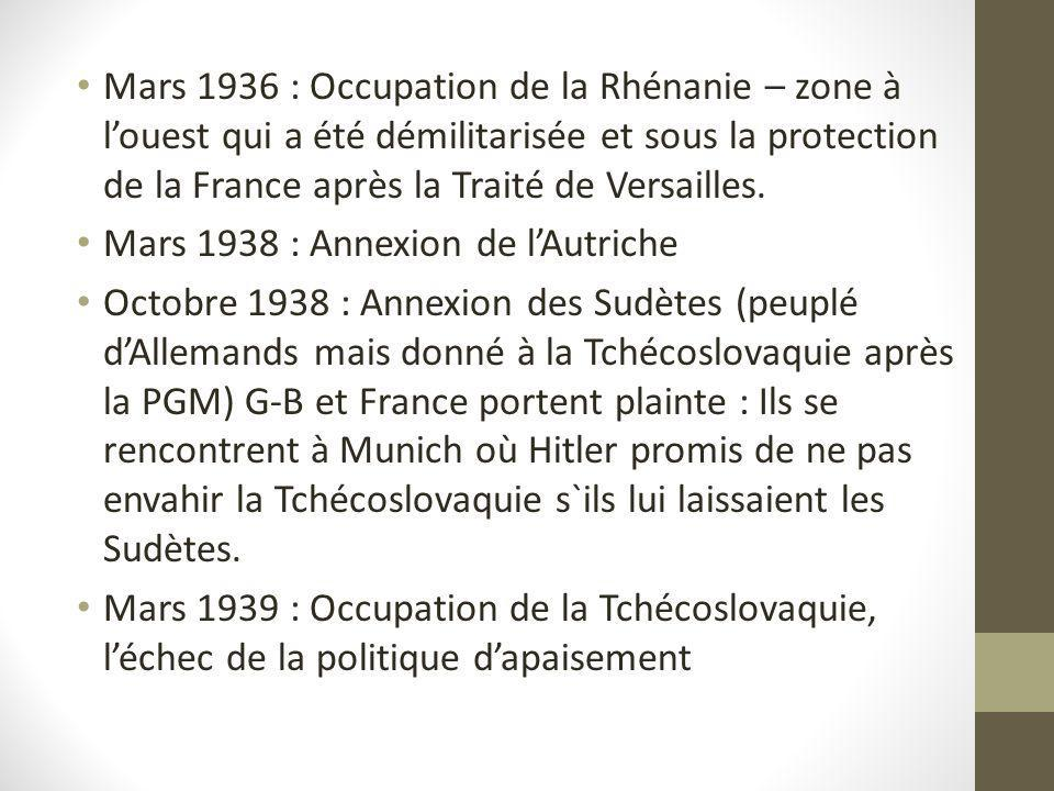 Mars 1936 : Occupation de la Rhénanie – zone à l'ouest qui a été démilitarisée et sous la protection de la France après la Traité de Versailles.