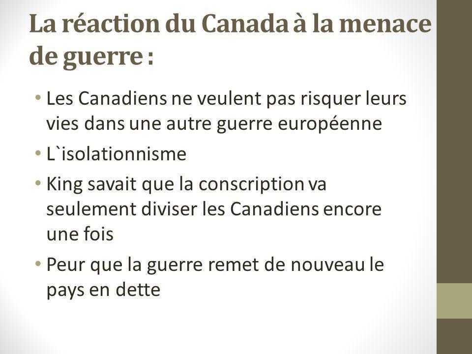La réaction du Canada à la menace de guerre :