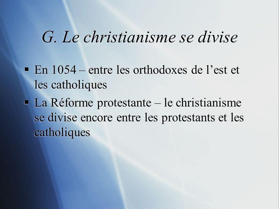 G. Le christianisme se divise