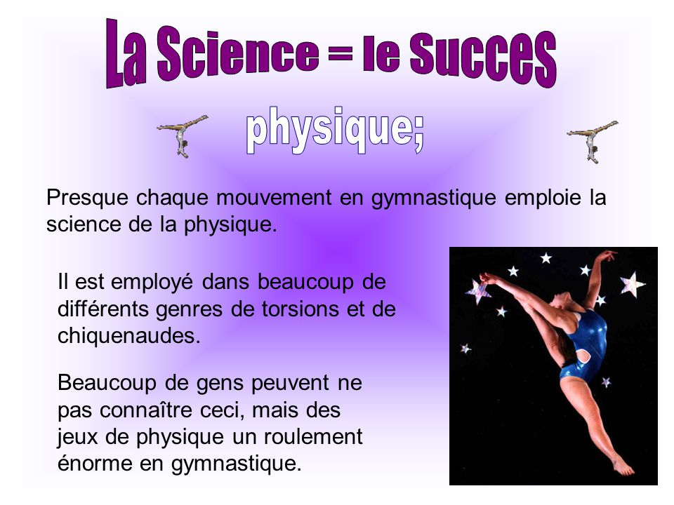 La Science = le Succes physique;