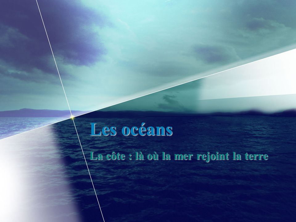 La côte : là où la mer rejoint la terre
