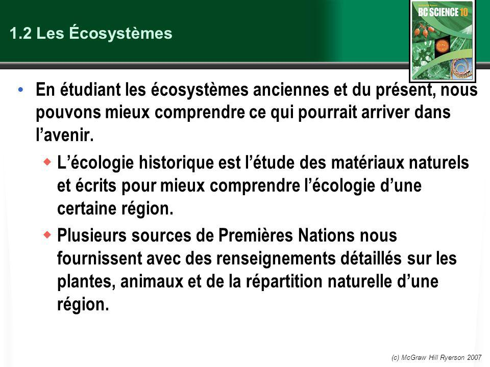 1.2 Les Écosystèmes En étudiant les écosystèmes anciennes et du présent, nous pouvons mieux comprendre ce qui pourrait arriver dans l'avenir.