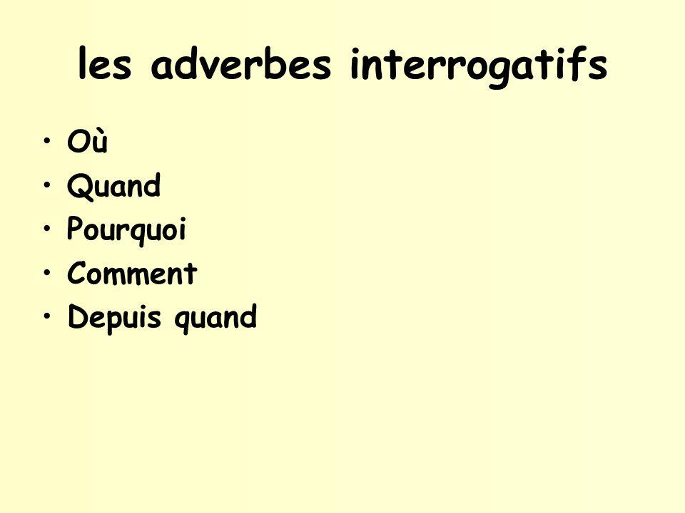 les adverbes interrogatifs