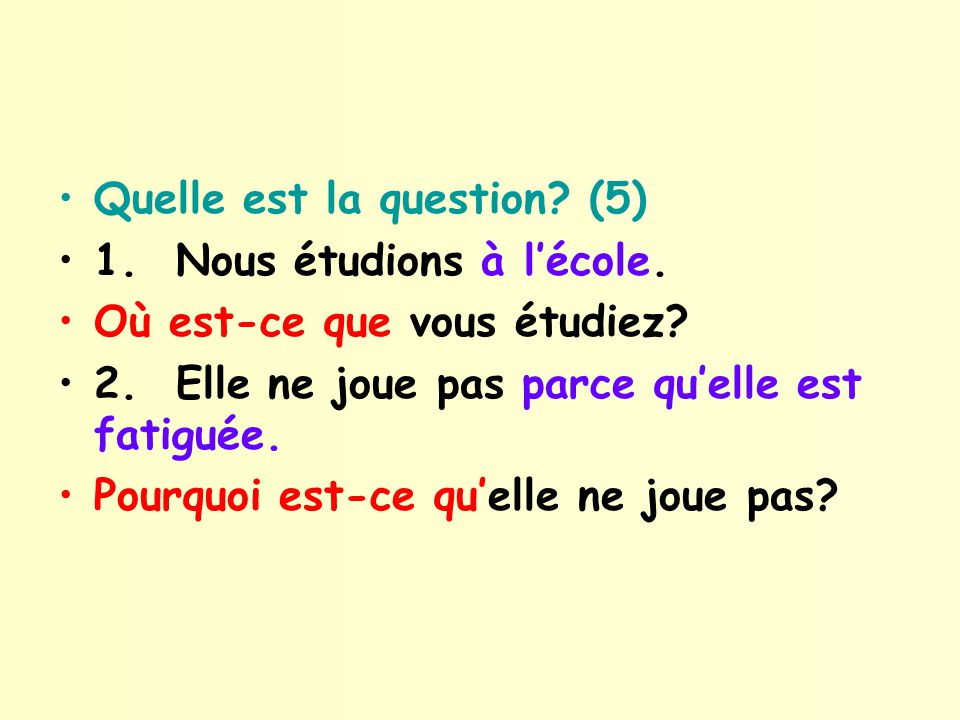 Quelle est la question (5)