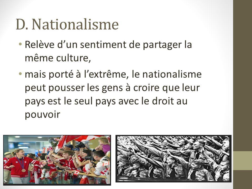 D. Nationalisme Relève d'un sentiment de partager la même culture,