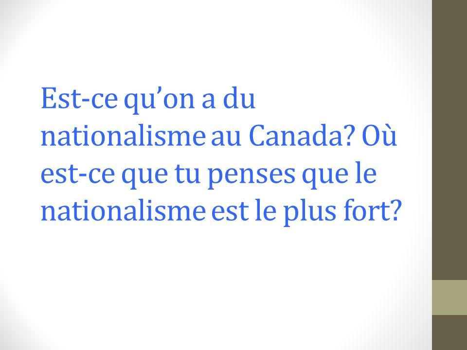 Est-ce qu'on a du nationalisme au Canada