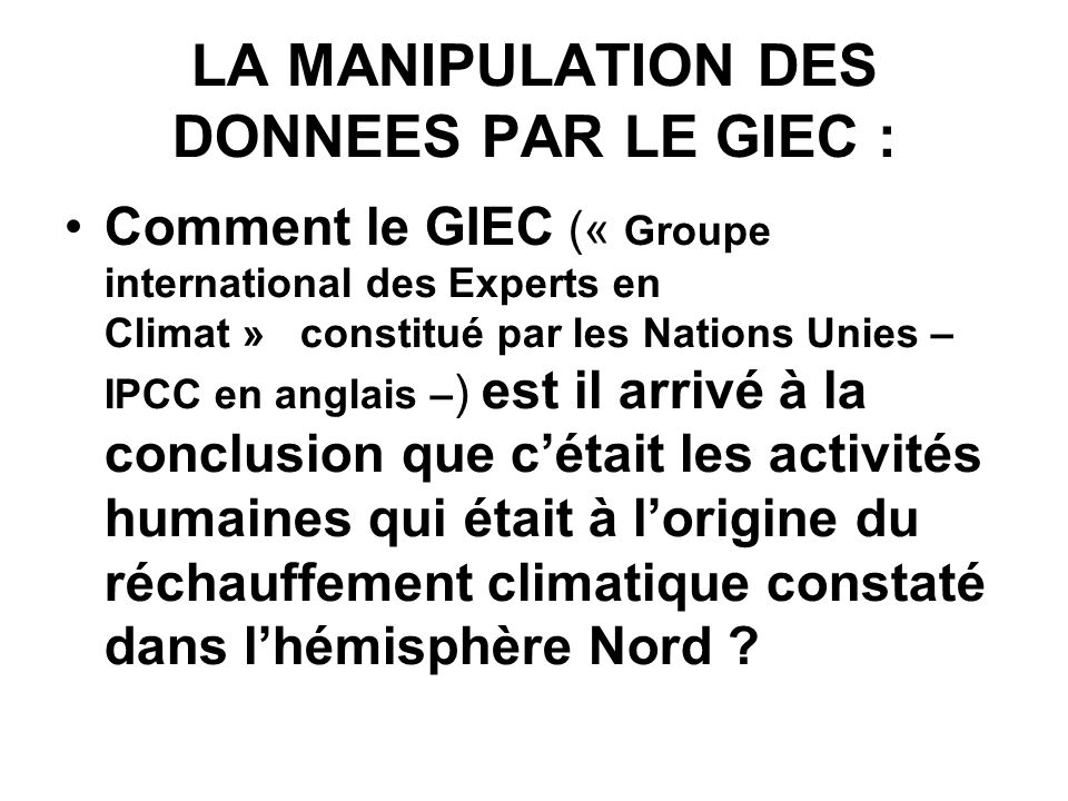 LA MANIPULATION DES DONNEES PAR LE GIEC :