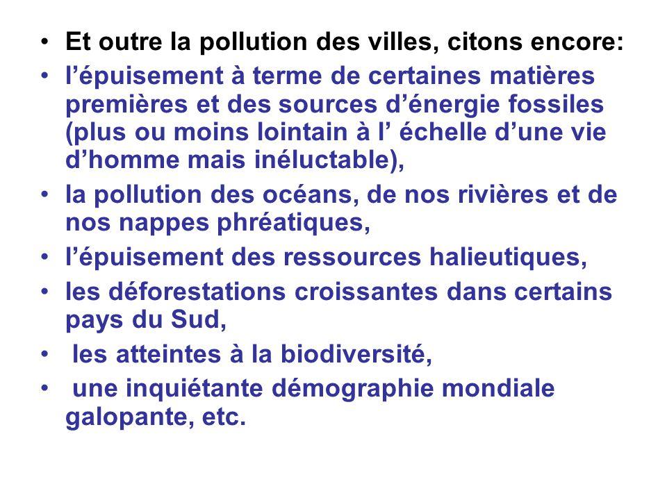 Et outre la pollution des villes, citons encore: