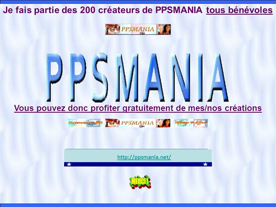 Je fais partie des 200 créateurs de PPSMANIA tous bénévoles