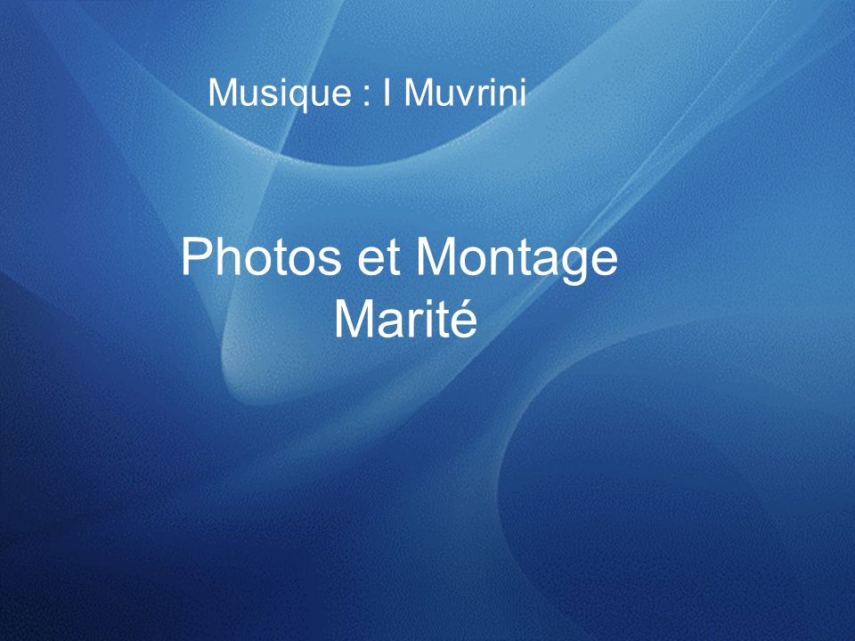 Musique : I Muvrini Photos et Montage Marité