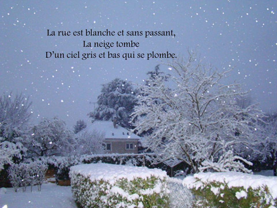La rue est blanche et sans passant, La neige tombe