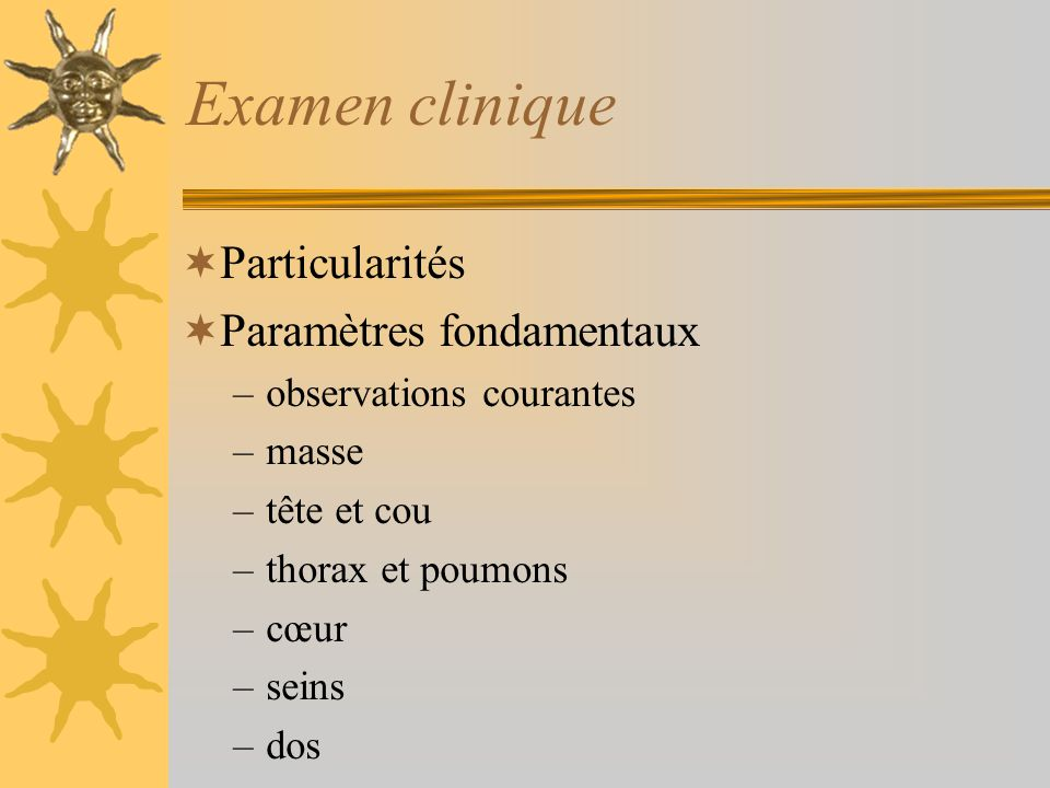 Examen clinique Particularités Paramètres fondamentaux