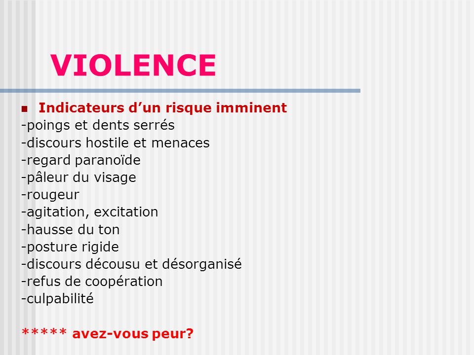 VIOLENCE Indicateurs d'un risque imminent -poings et dents serrés