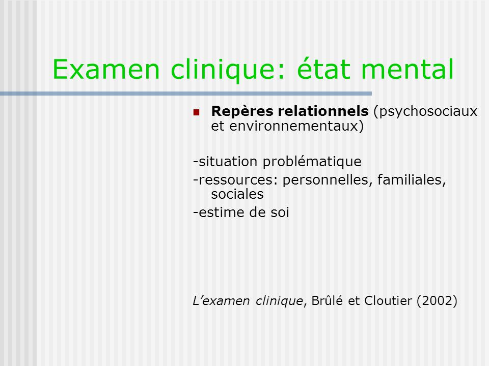 Examen clinique: état mental