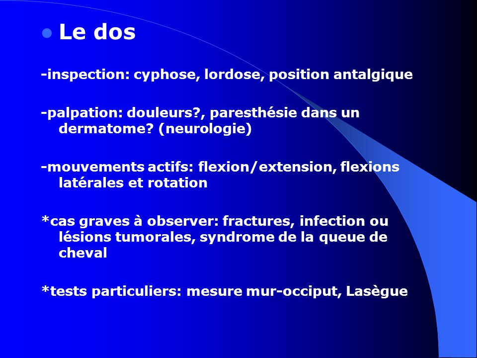 Le dos -inspection: cyphose, lordose, position antalgique