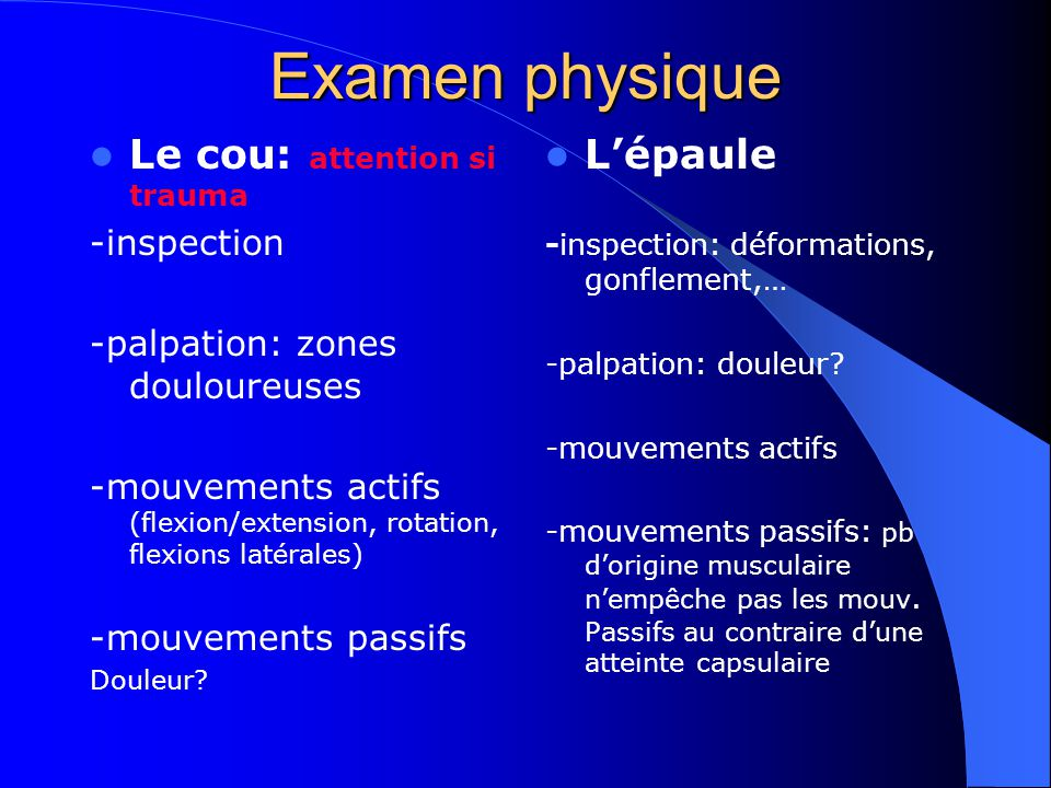 Examen physique Le cou: attention si trauma L'épaule -inspection