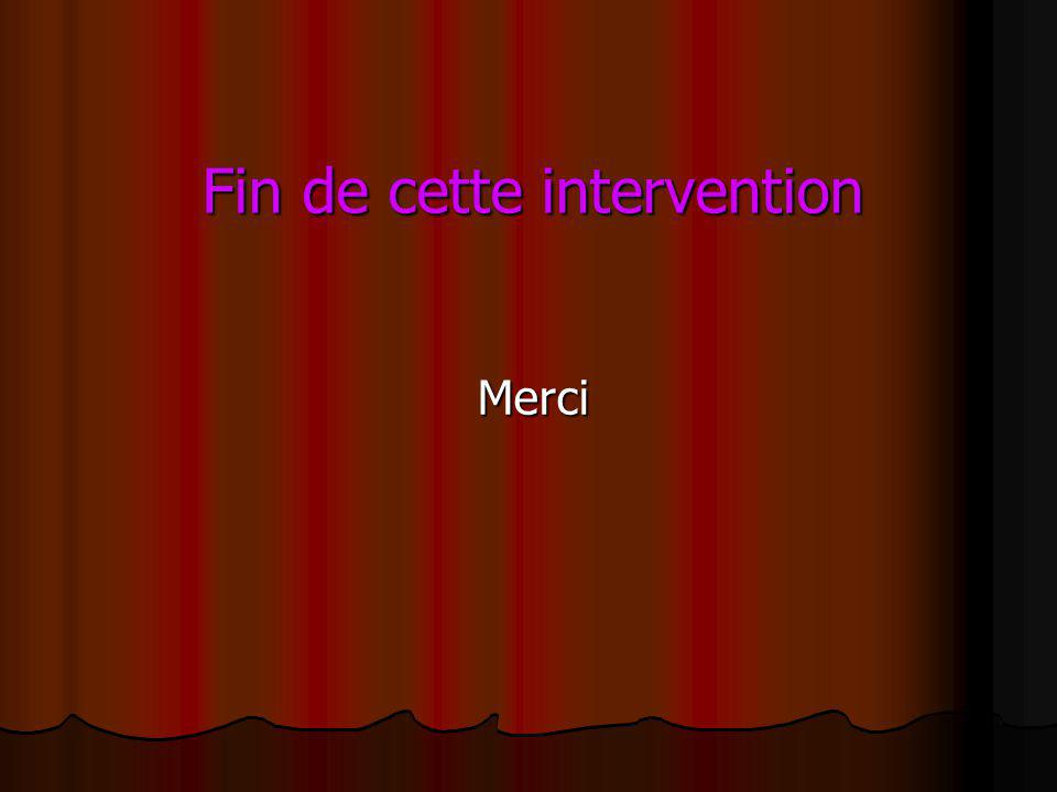 Fin de cette intervention