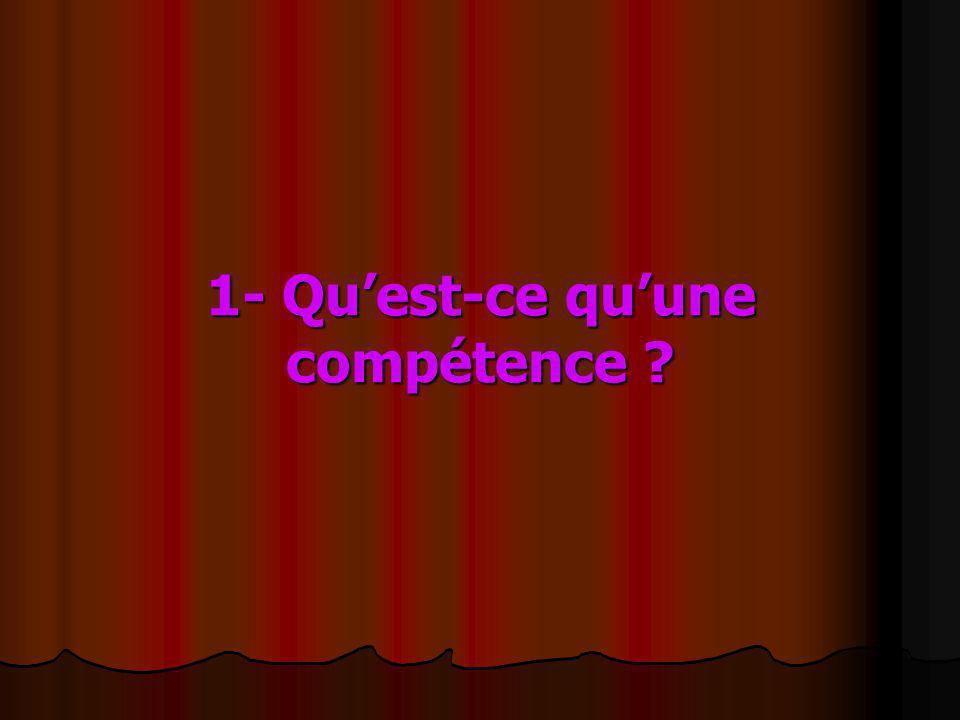 1- Qu'est-ce qu'une compétence
