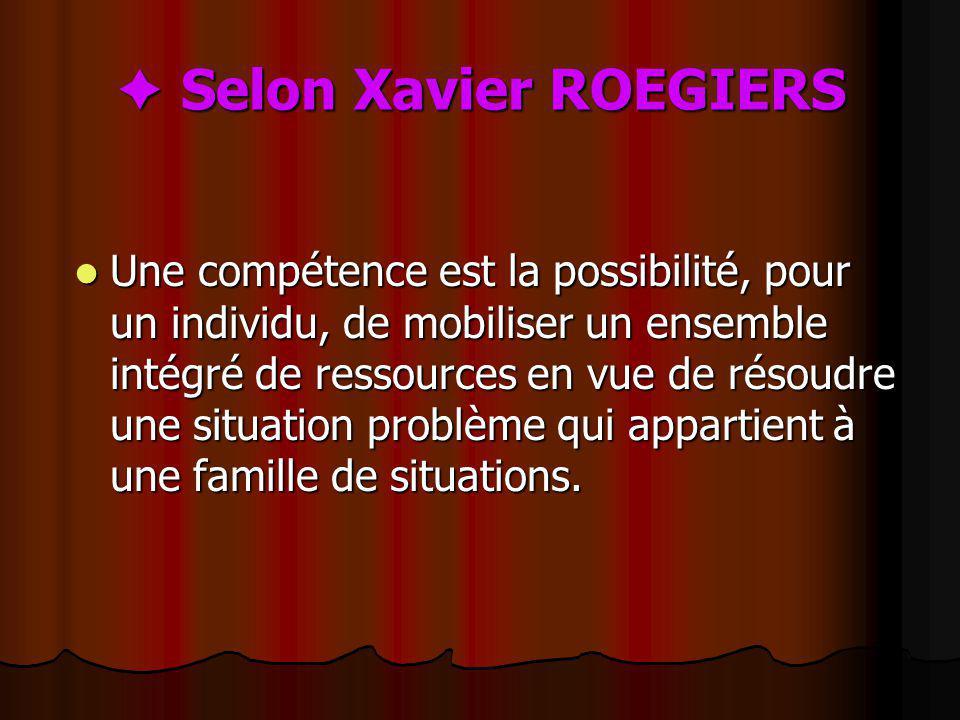  Selon Xavier ROEGIERS