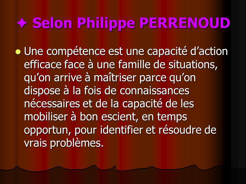  Selon Philippe PERRENOUD