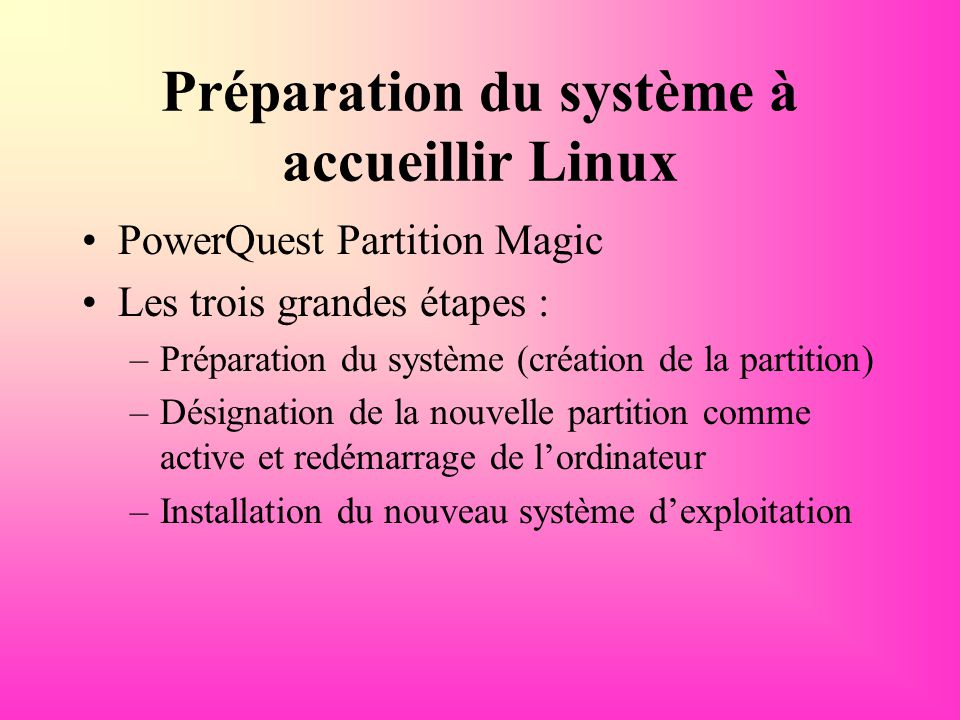 Préparation du système à accueillir Linux