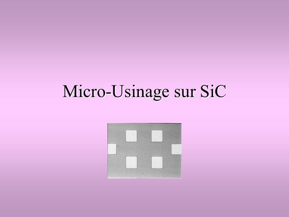 Micro-Usinage sur SiC