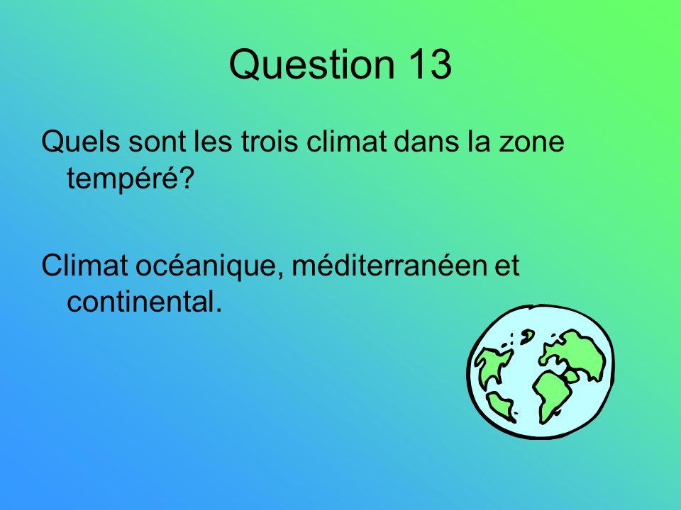 Question 13 Quels sont les trois climat dans la zone tempéré