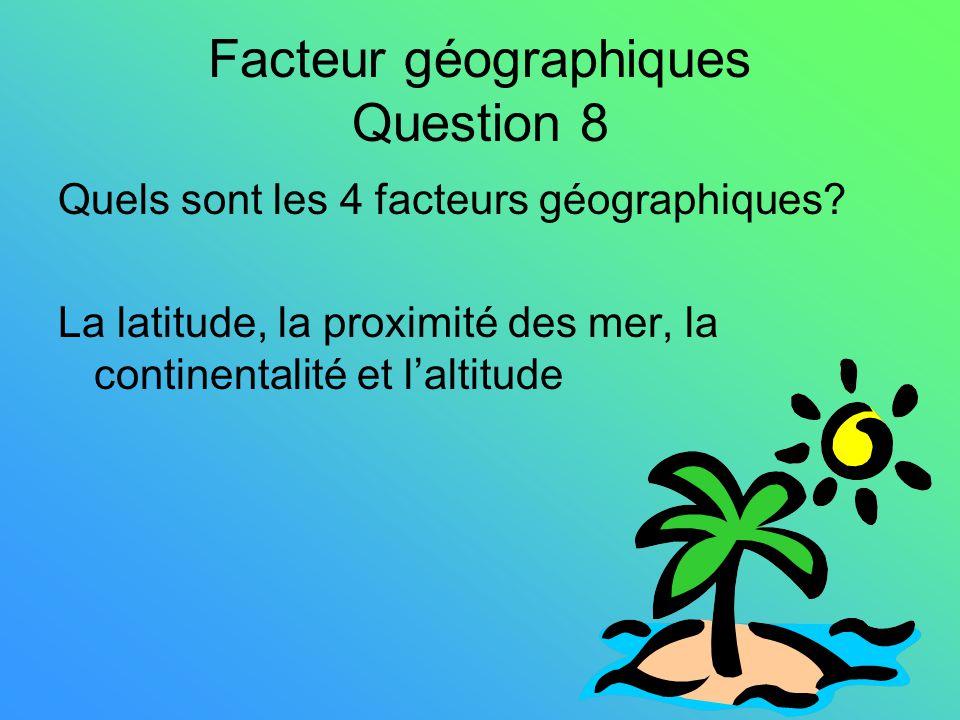 Facteur géographiques Question 8