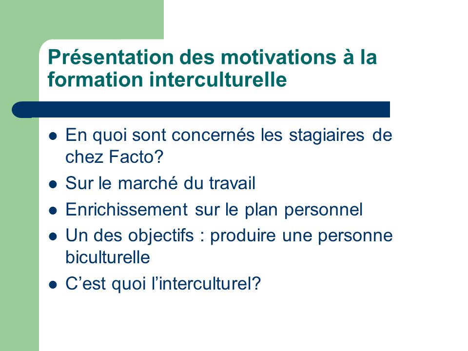 Présentation des motivations à la formation interculturelle