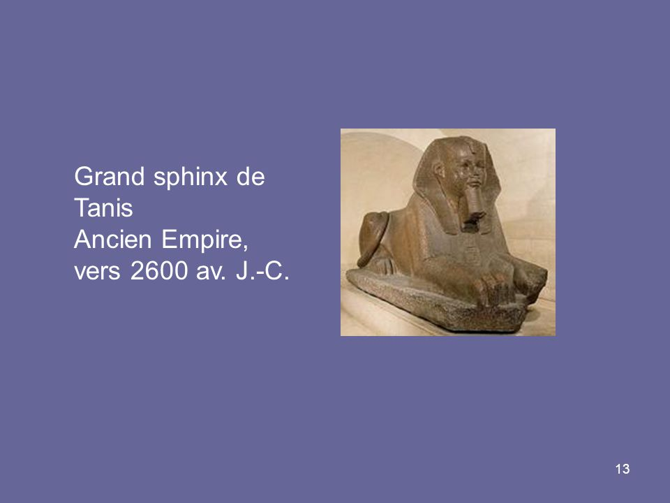 Grand sphinx de Tanis Ancien Empire, vers 2600 av. J.-C.