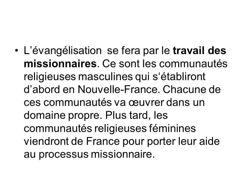 L'évangélisation se fera par le travail des missionnaires