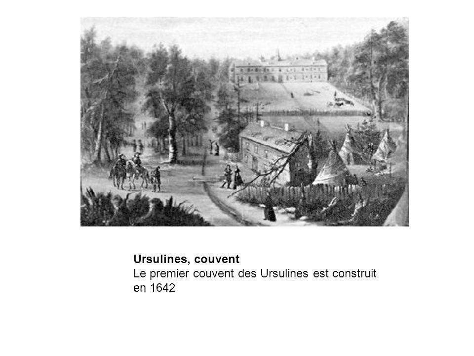 Ursulines, couvent Le premier couvent des Ursulines est construit en 1642