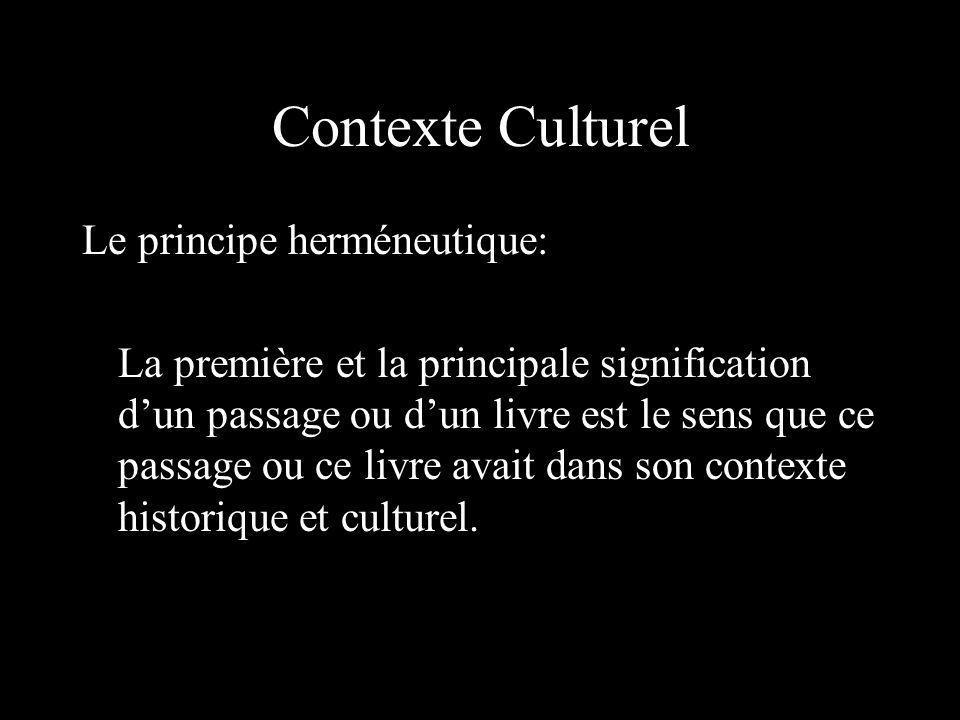 Contexte Culturel Le principe herméneutique: