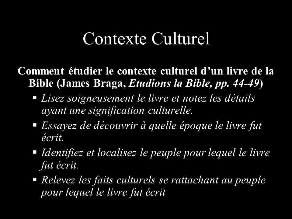 Contexte Culturel Comment étudier le contexte culturel d'un livre de la Bible (James Braga, Etudions la Bible, pp. 44-49)